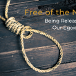 Egoic Prisons - Free of the Noose - door to freedom